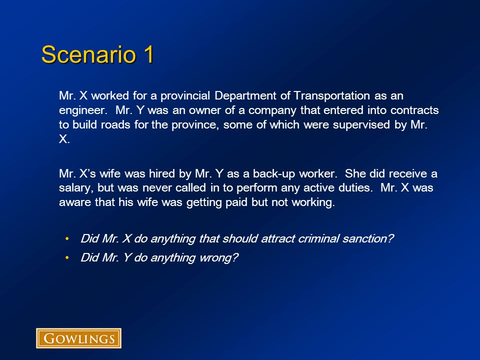 Scenario 1 Mr. X worked for a provincial Department of Transportation as an engineer.