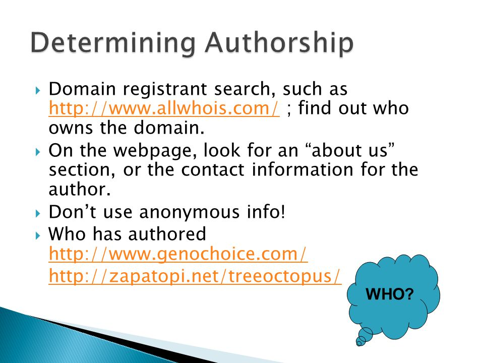  Domain registrant search, such as http://www.allwhois.com/ ; find out who owns the domain.