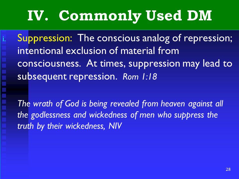 28 IV. Commonly Used DM i.