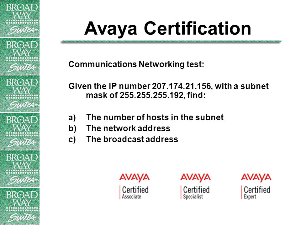 Avaya Certification Communications Networking test: Given the IP number 207.174.21.156, with a subnet mask of 255.255.255.192, find: a)The number of hosts in the subnet b)The network address c)The broadcast address