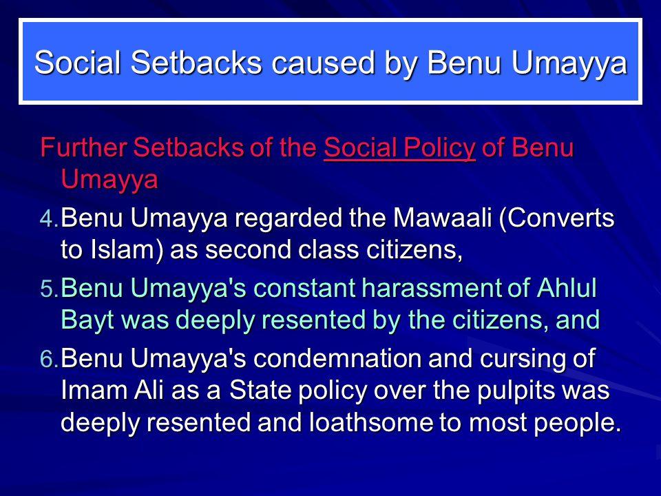 Social Setbacks caused by Benu Umayya Further Setbacks of the Social Policy of Benu Umayya 4.