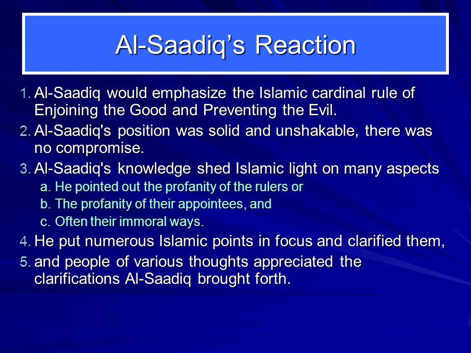 Al-Saadiq's Reaction 1.