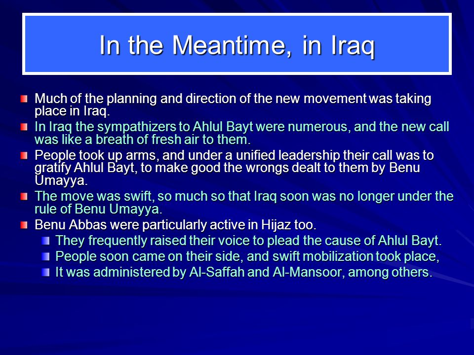 In the Meantime, in Iraq Much of the planning and direction of the new movement was taking place in Iraq.