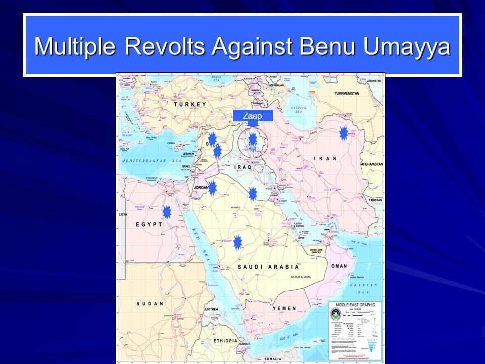 Multiple Revolts Against Benu Umayya Zaap