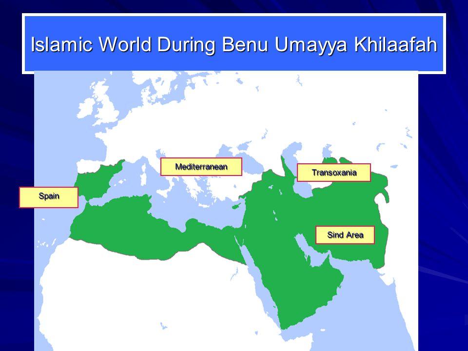 Islamic World During Benu Umayya Khilaafah Mediterranean Spain Transoxania Sind Area