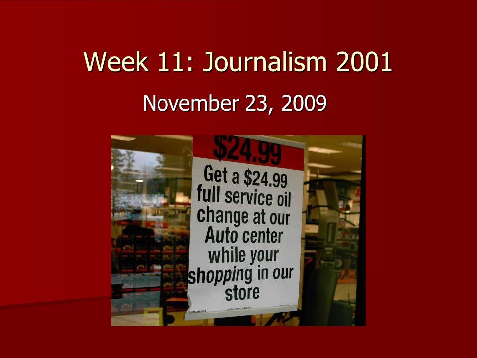 Week 11: Journalism 2001 November 23, 2009