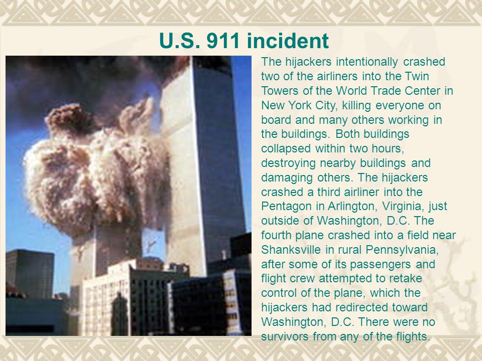 The hijackers intentionally crashed two of the airliners into the Twin Towers of the World Trade Center in New York City, killing everyone on board and many others working in the buildings.