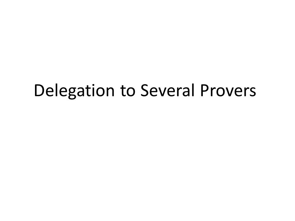 Delegation to Several Provers