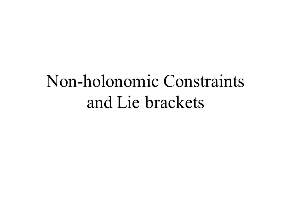 Non-holonomic Constraints and Lie brackets