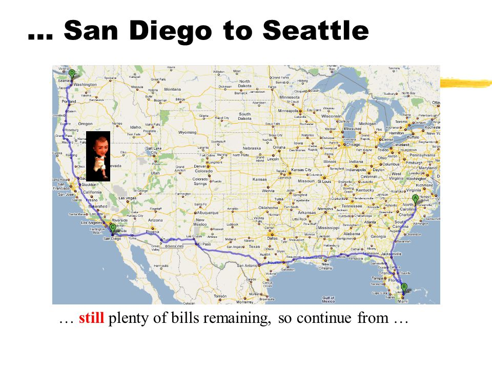 … Ft. Lauderdale to San Diego … still plenty of bills remaining, so continue from…
