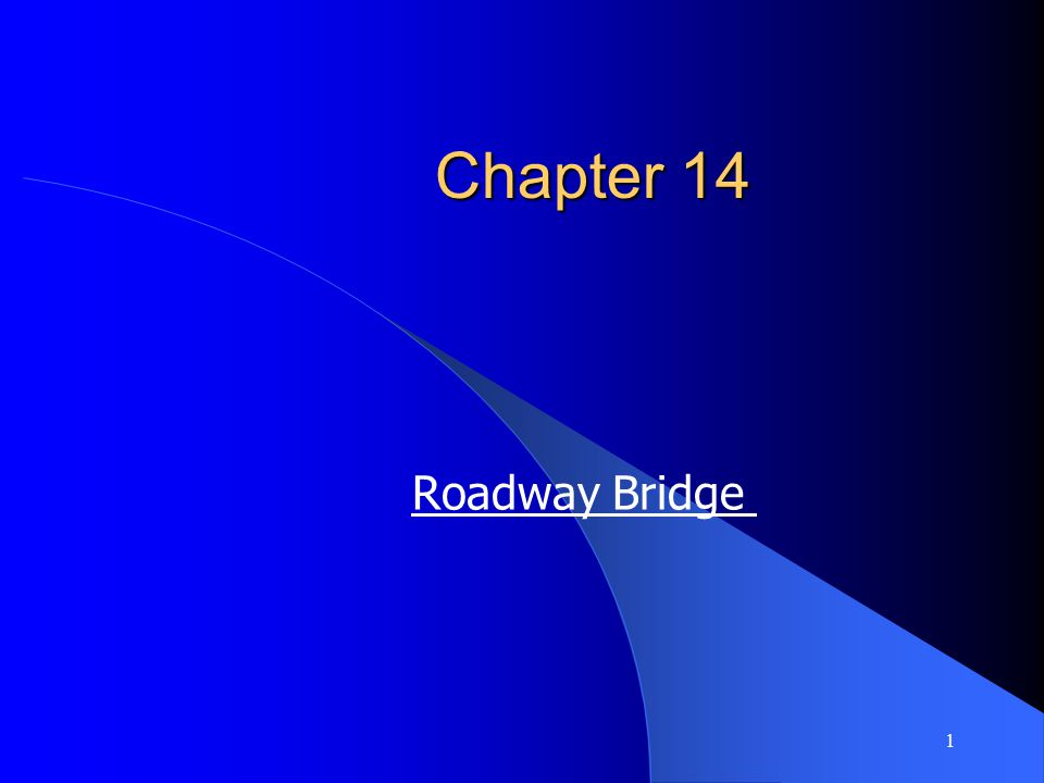 1 Chapter 14 Roadway Bridge