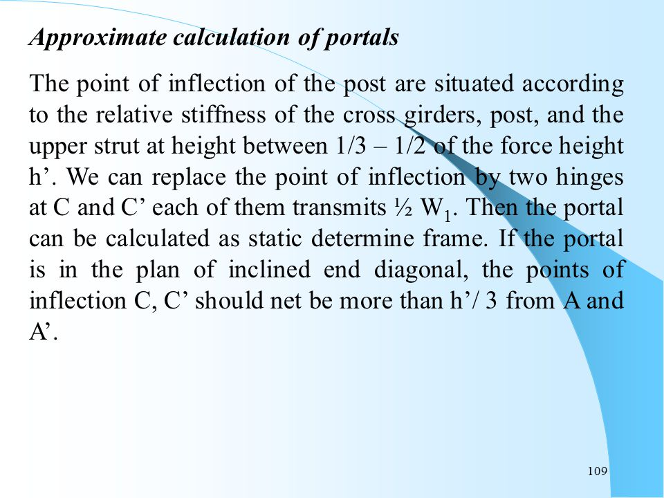 109 Approximate calculation of portals The point of inflection of the post are situated according to the relative stiffness of the cross girders, post