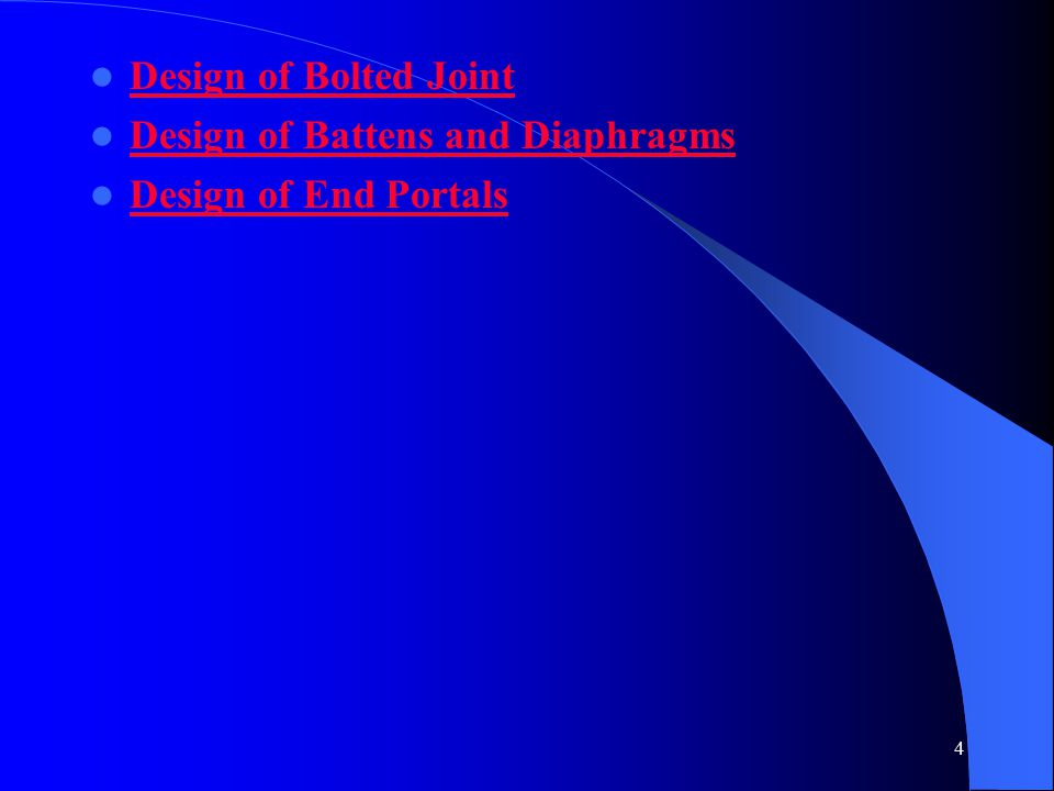 4 Design of Bolted Joint Design of Battens and Diaphragms Design of End Portals
