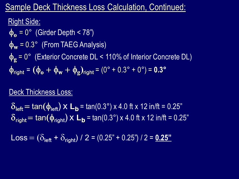 """Sample Deck Thickness Loss Calculation, Continued: Right Side:  o  = 0  o  = 0° (Girder Depth < 78"""")  w = 0.3  w = 0.3° (From TAEG Analysis)  g"""