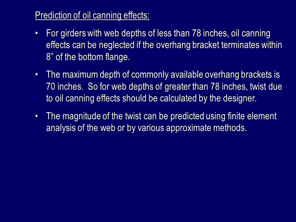 Prediction of twist due to global deformations: For conditions where the concrete deck load on the exterior girders is 110% or less of the deck load of the interior girders, global deformation can be ignored and  g can be taken as zero.For conditions where the concrete deck load on the exterior girders is 110% or less of the deck load of the interior girders, global deformation can be ignored and  g can be taken as zero.