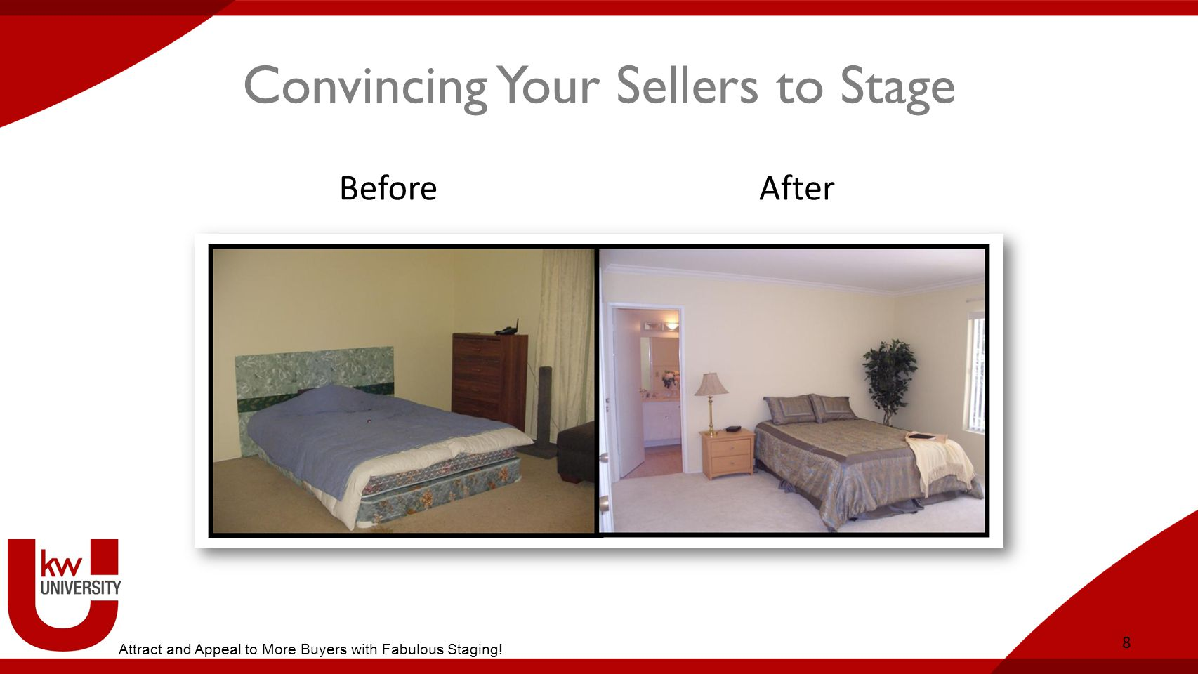 Convincing Your Sellers to Stage 8 BeforeAfter Attract and Appeal to More Buyers with Fabulous Staging!