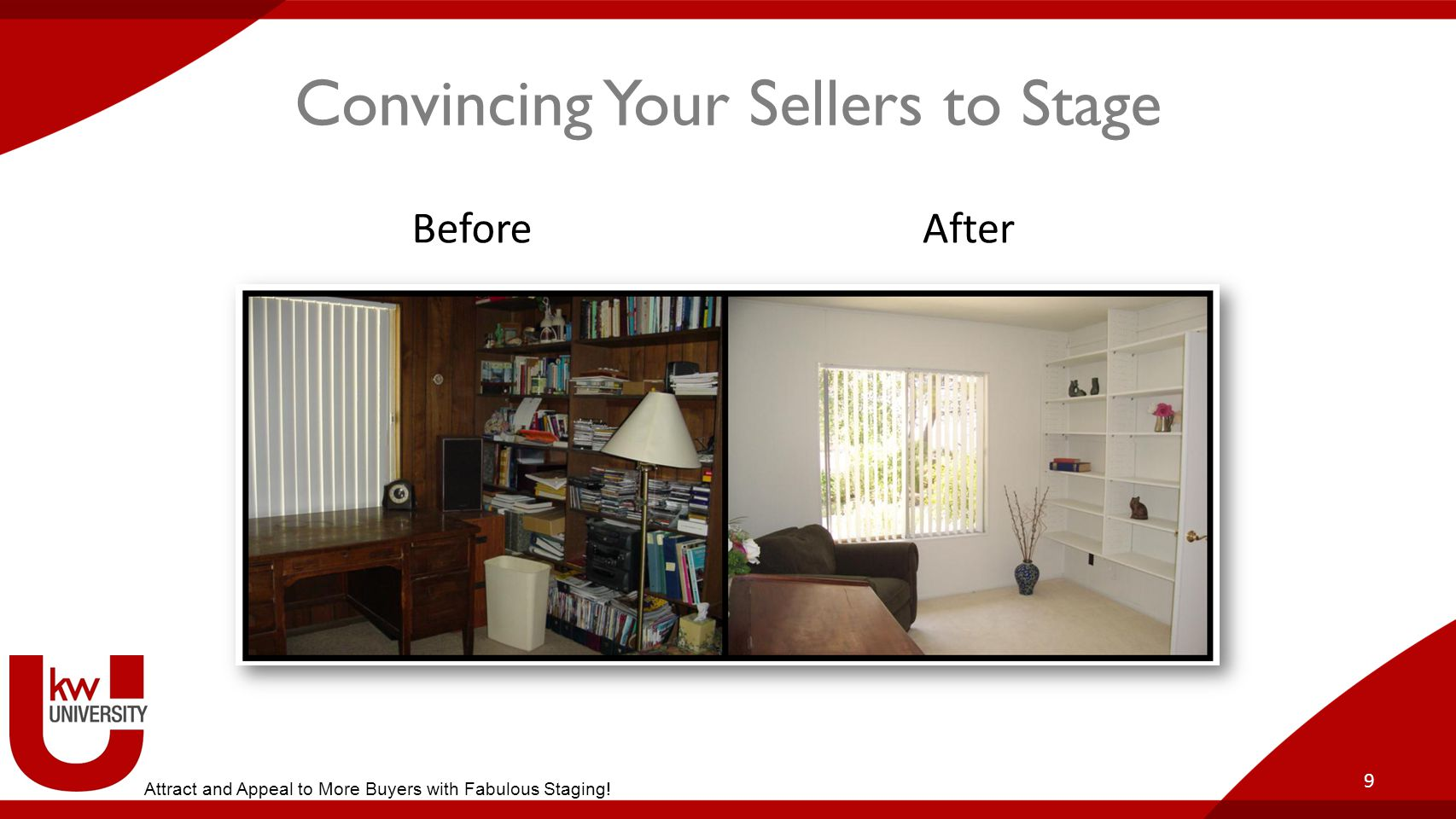 Convincing Your Sellers to Stage 9 BeforeAfter Attract and Appeal to More Buyers with Fabulous Staging!