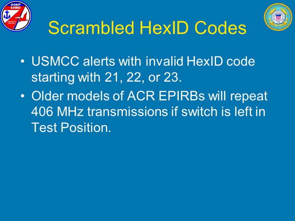 Scrambled HexID Codes USMCC alerts with invalid HexID code starting with 21, 22, or 23.