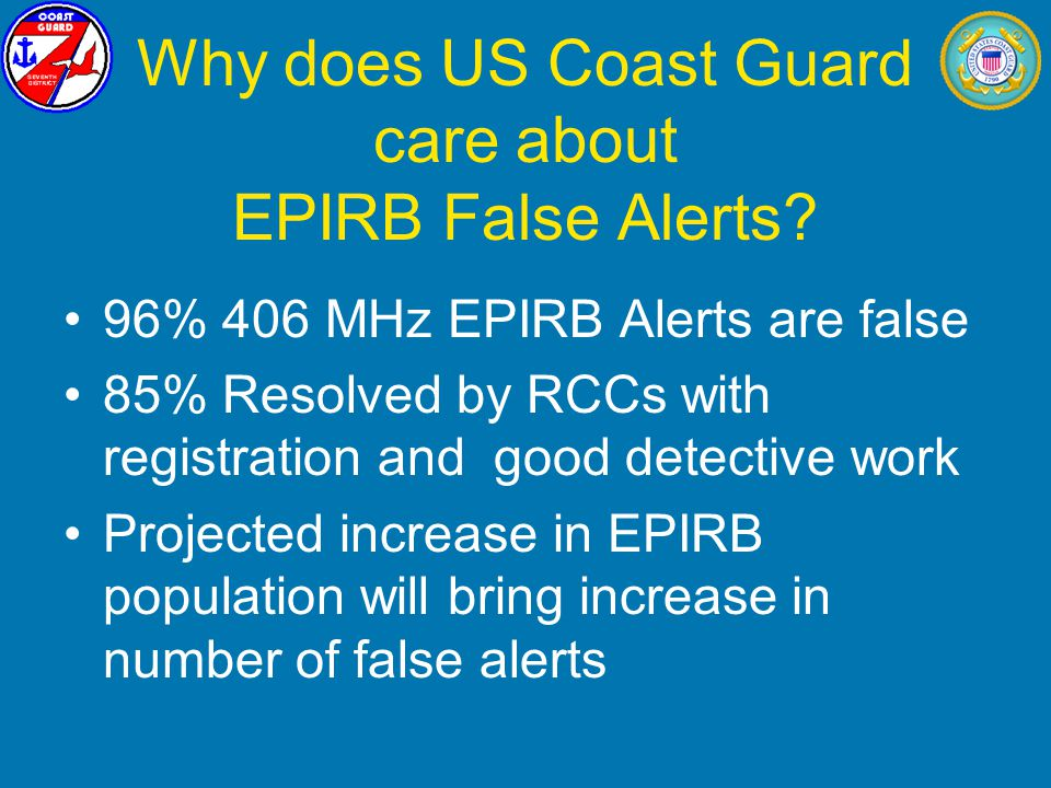 Why does US Coast Guard care about EPIRB False Alerts.
