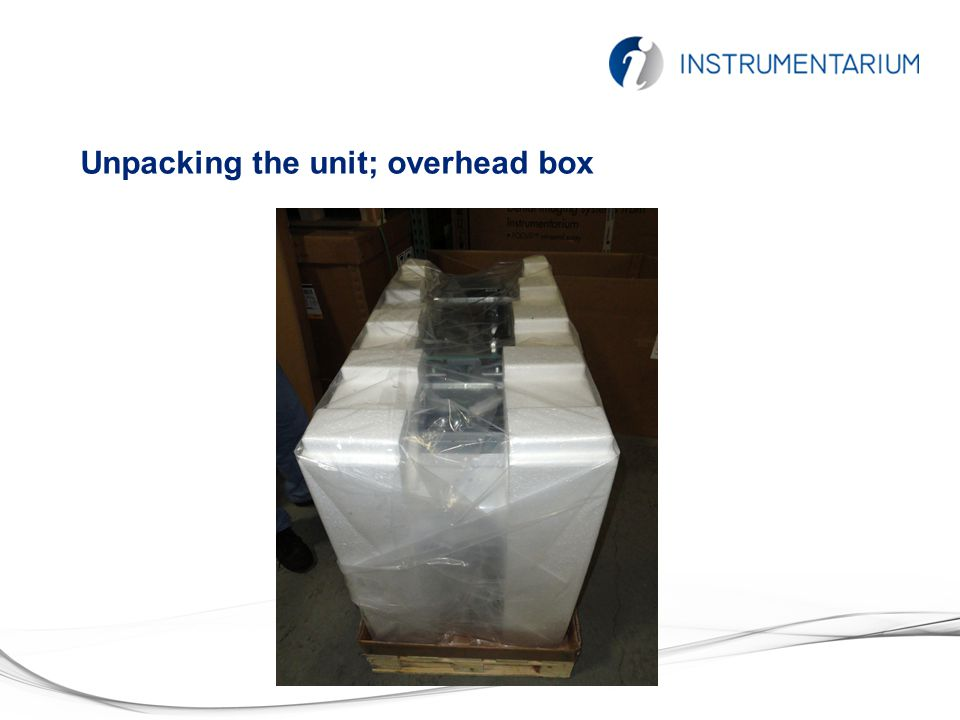 Unpacking the unit; overhead box