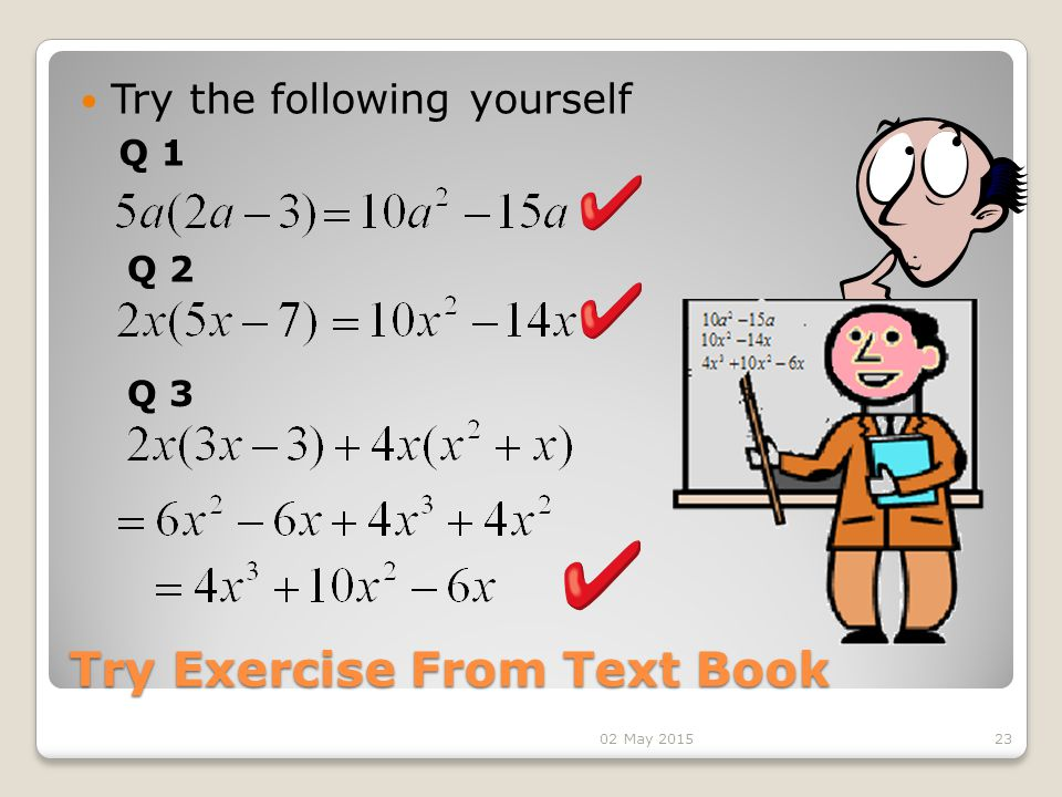 Try Exercise From Text Book Try the following yourself 23 Q 1 Q 2 Q 3 02 May 2015