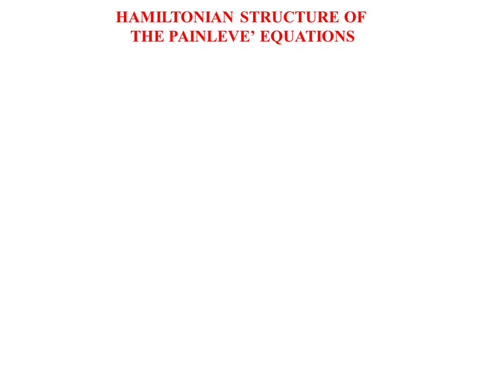 HAMILTONIAN STRUCTURE OF THE PAINLEVE' EQUATIONS