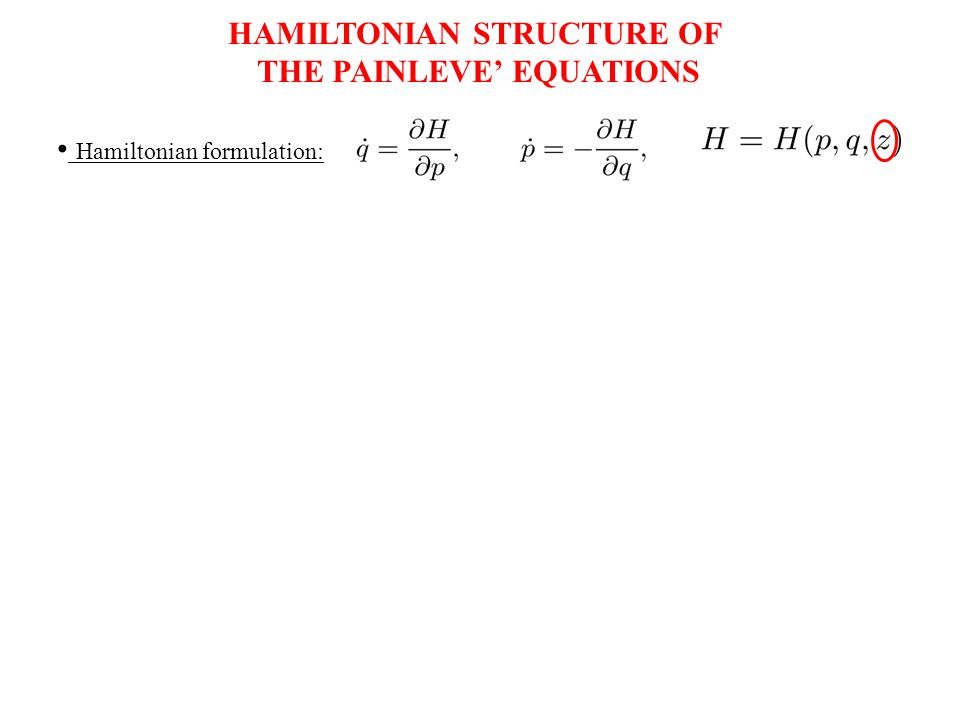 HAMILTONIAN STRUCTURE OF THE PAINLEVE' EQUATIONS Hamiltonian formulation: