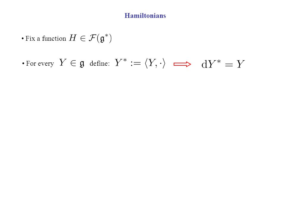 Hamiltonians Fix a function For every define: