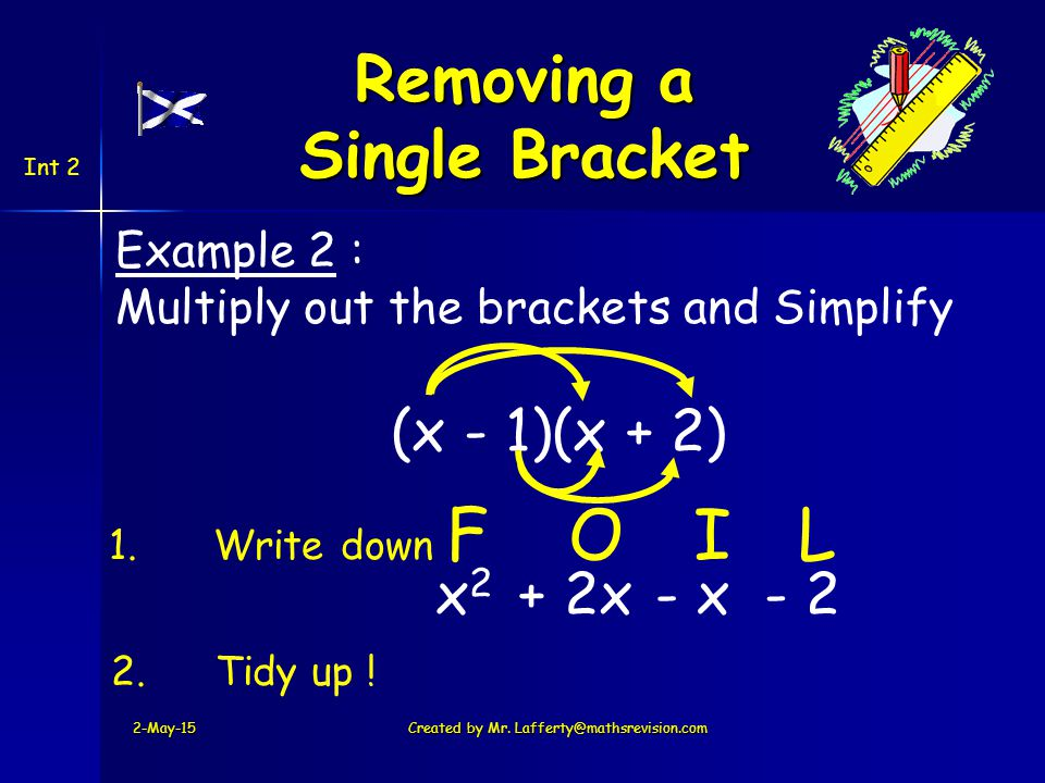 Int 2 (x - 1)(x + 2) x2x2 + 2x Example 2 : Multiply out the brackets and Simplify 2-May-15 Created by Mr.