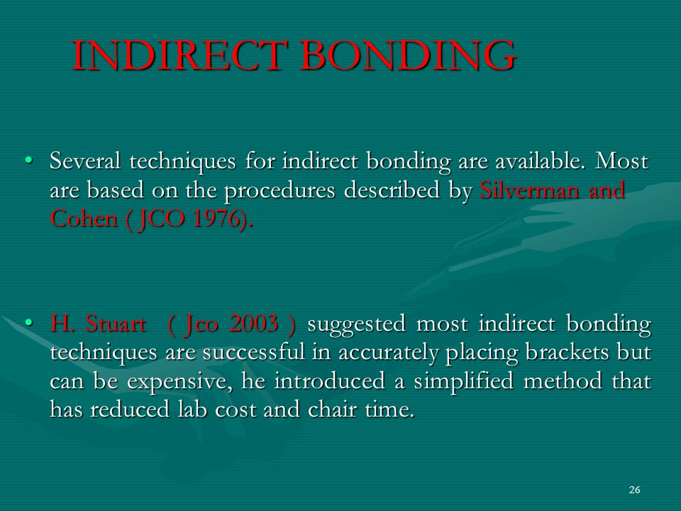 INDIRECT BONDING INDIRECT BONDING Several techniques for indirect bonding are available.