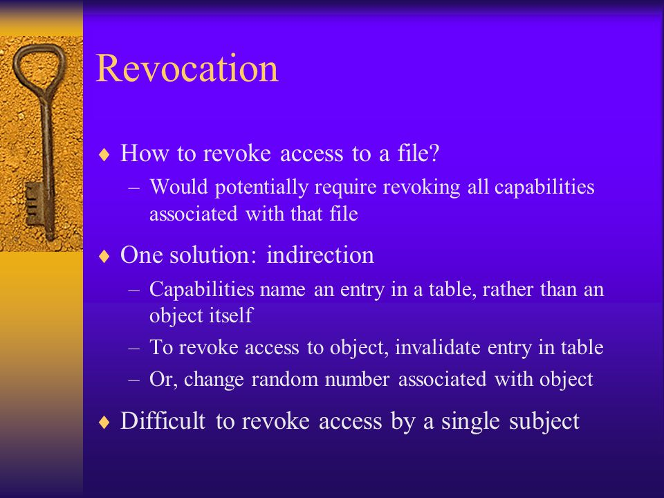 Revocation  How to revoke access to a file.