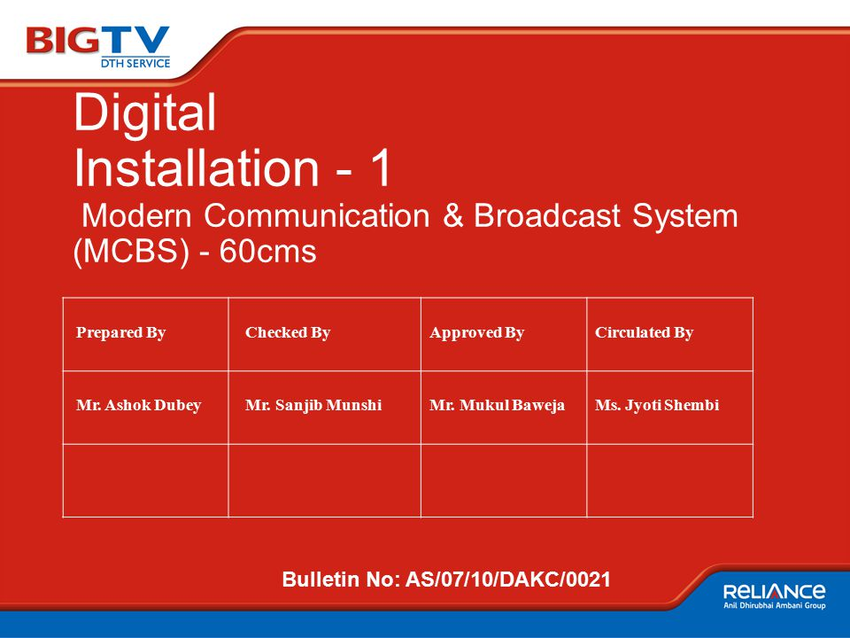 Digital Installation - 1 Modern Communication & Broadcast System (MCBS) - 60cms Prepared By Checked ByApproved ByCirculated By Mr. Ashok Dubey Mr. San