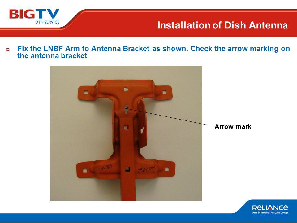  Fix the LNBF Arm to Antenna Bracket as shown.