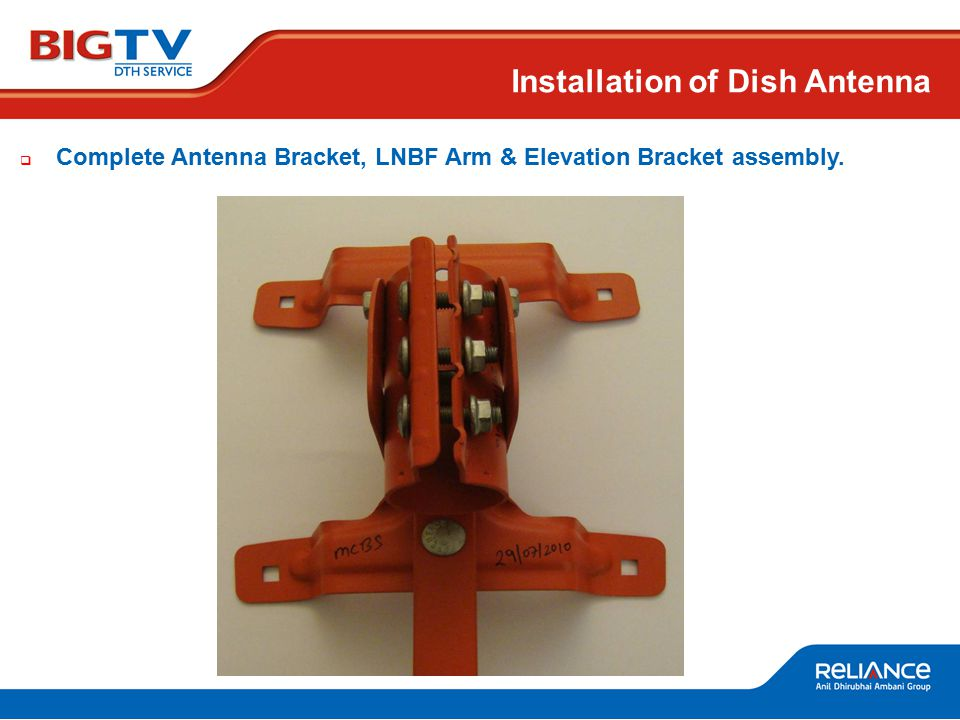 Installation of Dish Antenna  Complete Antenna Bracket, LNBF Arm & Elevation Bracket assembly.