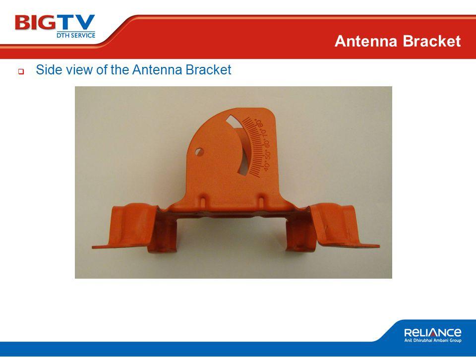  Side view of the Antenna Bracket Antenna Bracket