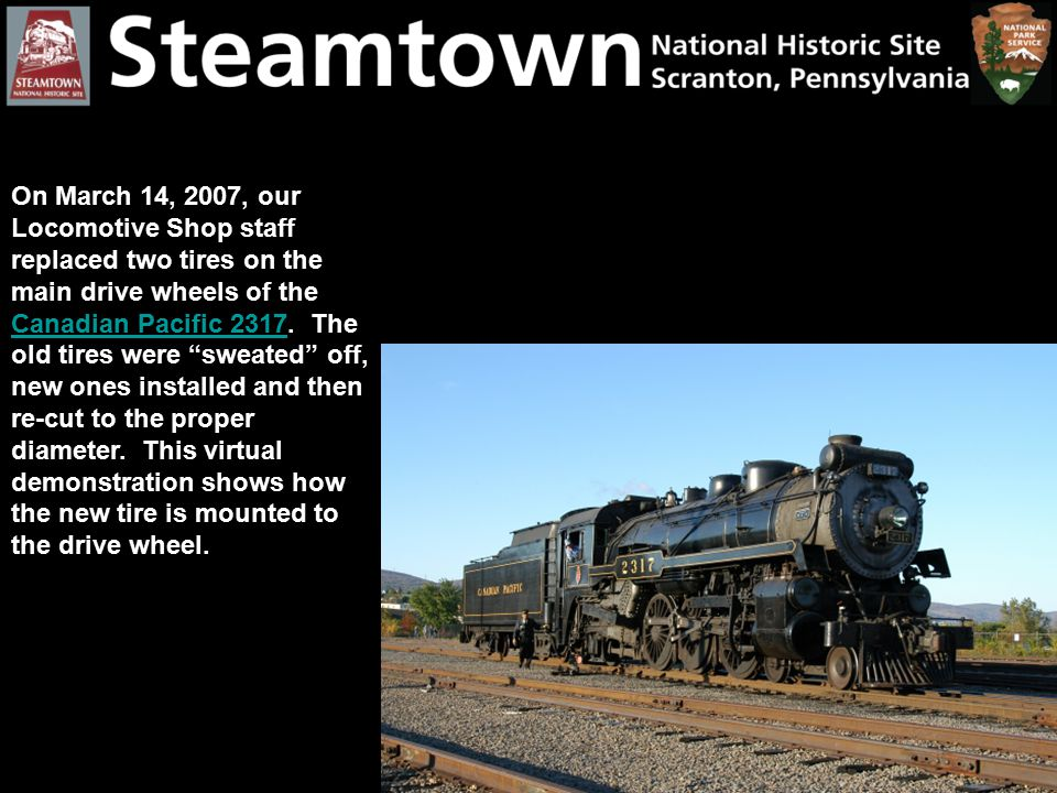 """On March 14, 2007, our Locomotive Shop staff replaced two tires on the main drive wheels of the Canadian Pacific 2317. The old tires were """"sweated"""" of"""