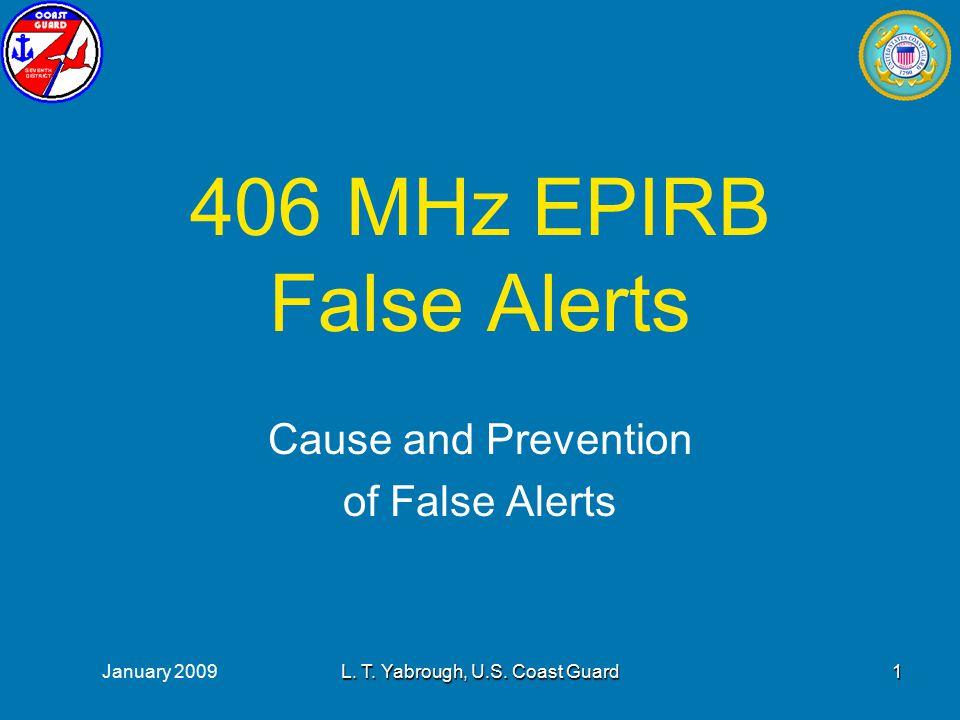 January 2009L. T. Yabrough, U.S. Coast Guard12 False Alert and EPIRB in Bracket