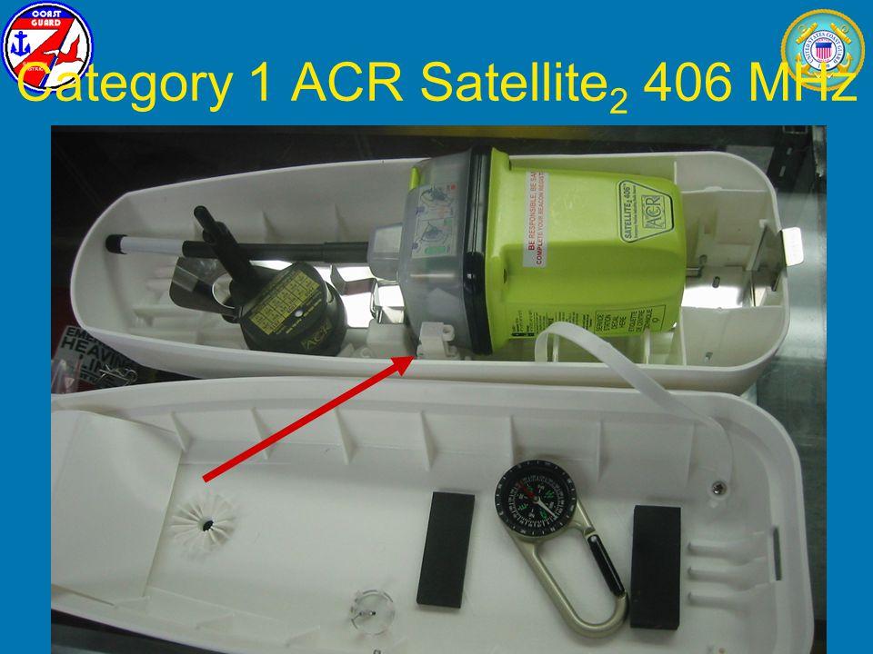 January 2009L. T. Yabrough, U.S. Coast Guard25 Category 1 ACR Satellite 2 406 MHz