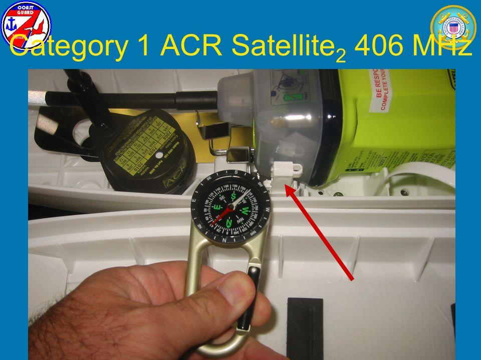January 2009L. T. Yabrough, U.S. Coast Guard28 Category 1 ACR Satellite 2 406 MHz