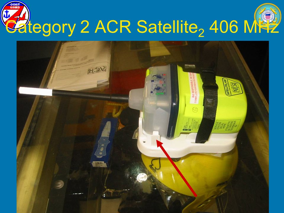 January 2009L. T. Yabrough, U.S. Coast Guard29 Category 2 ACR Satellite 2 406 MHz