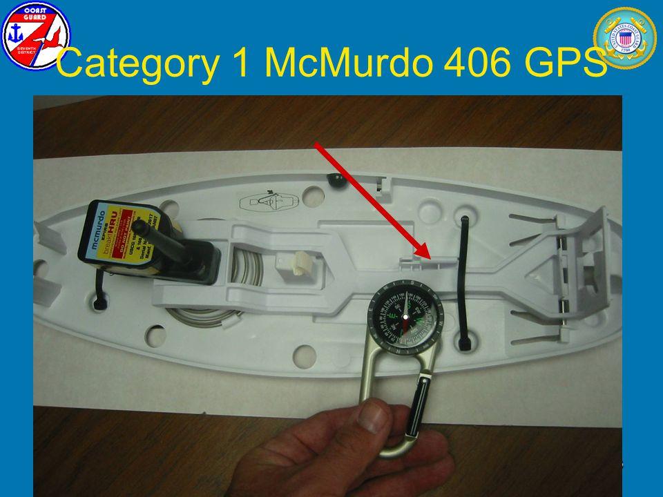 January 2009L. T. Yabrough, U.S. Coast Guard33 Category 1 McMurdo 406 GPS