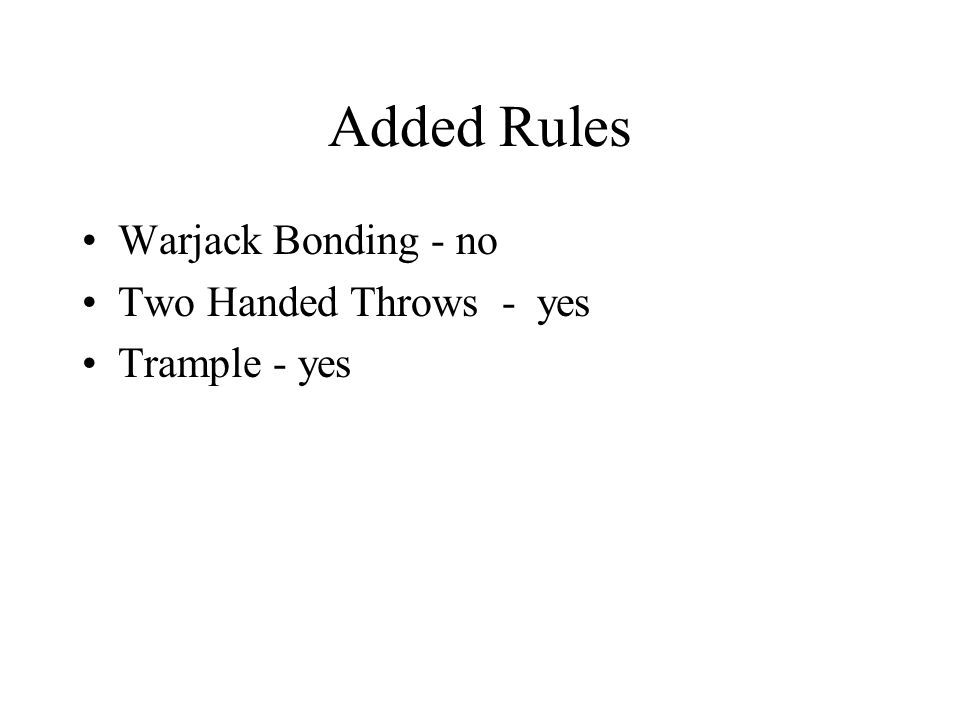 Added Rules Warjack Bonding - no Two Handed Throws - yes Trample - yes