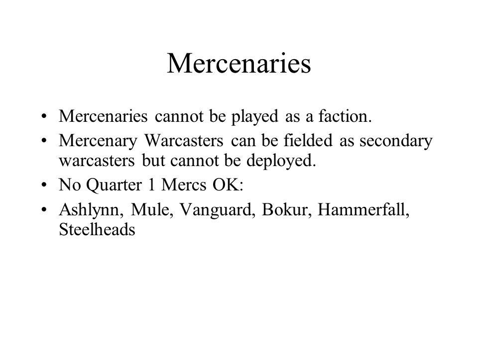 Mercenaries Mercenaries cannot be played as a faction.