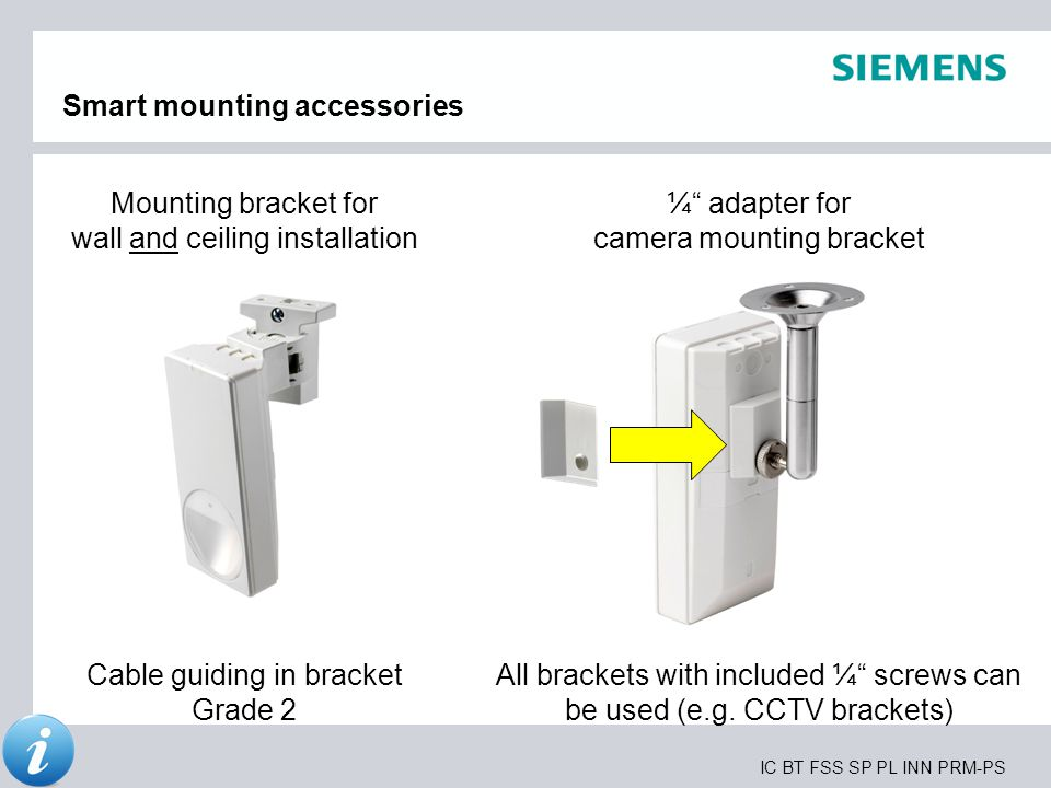 "IC BT FSS SP PL INN PRM-PS Smart mounting accessories ¼"" adapter for camera mounting bracket All brackets with included ¼"" screws can be used (e.g. CC"