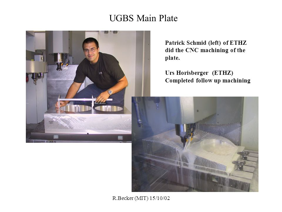 R.Becker (MIT) 15/10/02 UGBS Plate Machining Back (top) & Front (right) sides of plate