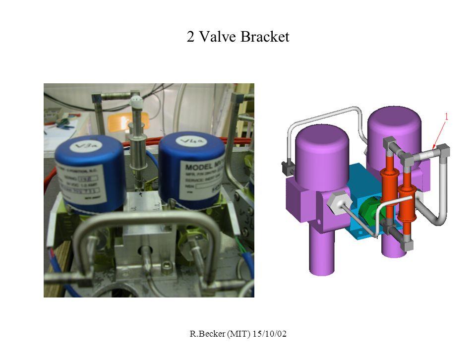 R.Becker (MIT) 15/10/02 2 Valve Bracket