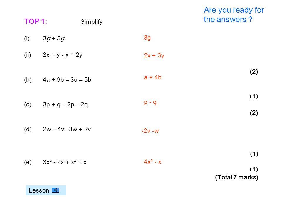 TOP 1: Simplify (i)3g + 5g (ii)3x + y - x + 2y (2) (b)4a + 9b – 3a – 5b (1) (c)3p + q – 2p – 2q (2) (d)2w – 4v –3w + 2v (1) (e)3x² - 2x + x² + x (1) (