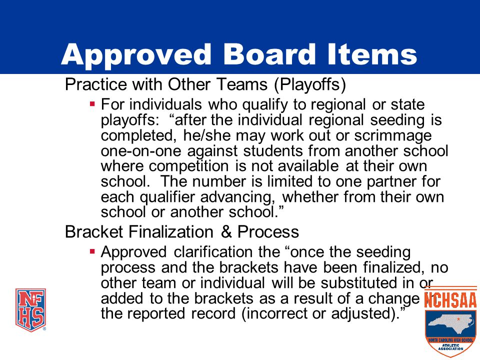 Practice with Other Teams (Playoffs)  For individuals who qualify to regional or state playoffs: after the individual regional seeding is completed, he/she may work out or scrimmage one-on-one against students from another school where competition is not available at their own school.