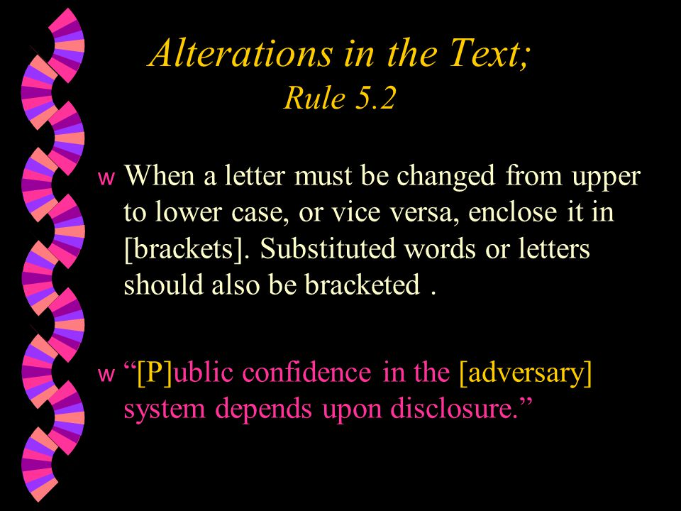 w When a letter must be changed from upper to lower case, or vice versa, enclose it in [brackets].