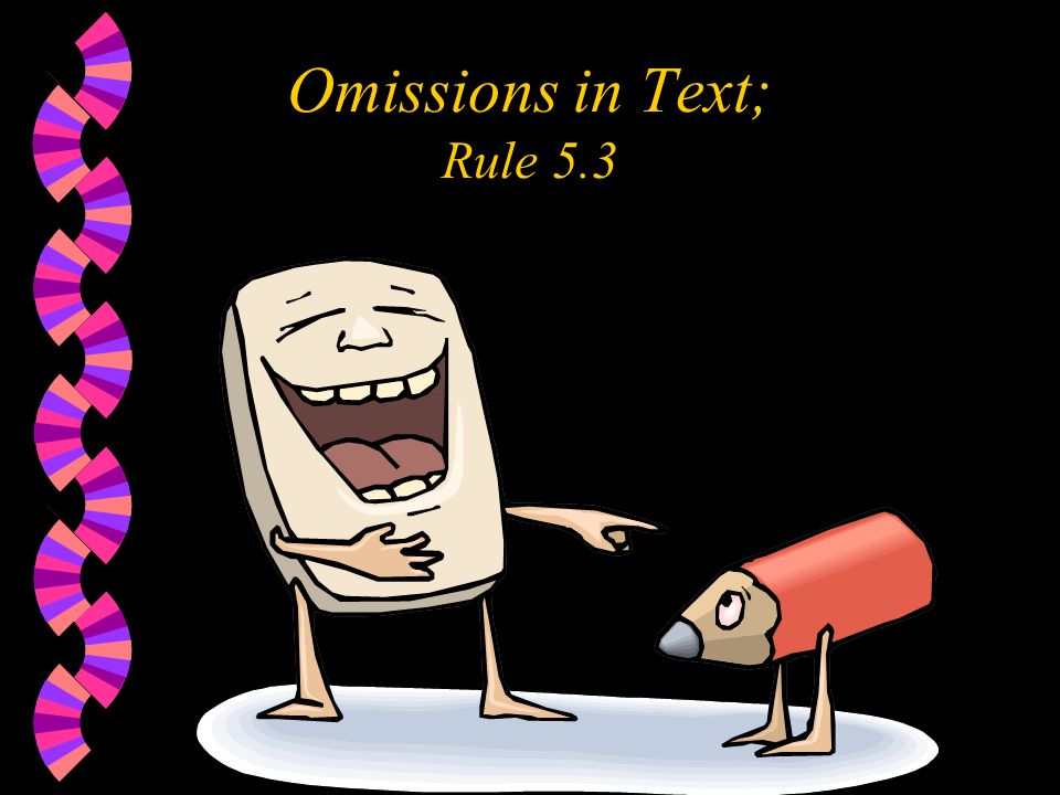 Omissions in Text; Rule 5.3